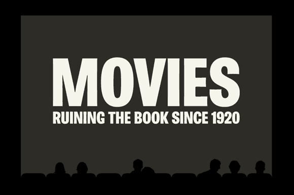 Movies - Ruining The Book Since 1920
